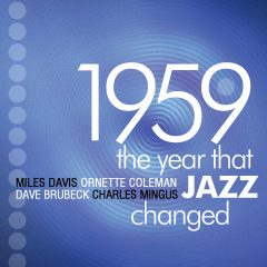 1959; the year that changed jazz, de Paul Bernays (2009)