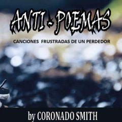 Anti-poemas: canciones frustradas de un perdedor, Coronado Smith