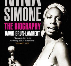 La vida a muerte de Nina Simone, de David Brun-Lambert  (2011)
