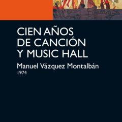 Cien años de canción y Music-Hall, de Manuel Vázquez Montalbán (1974)