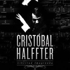 Libertad imaginada, Cristóbal Halffter, de Asier Reino (2015)