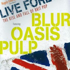 Live forever: the raise and fall of Brit Pop, de John Dower (2003)