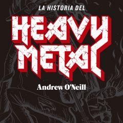 Historia del Heavy Metal, de Andrew O'Neill (2017)