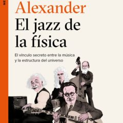 El jazz de la física, de Stephon Alexander (2017)