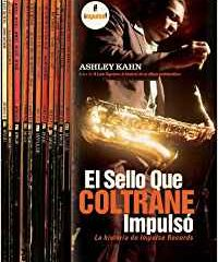 Impulse: el sello que Coltrane impulsó, de Ashley Kahn (2006)