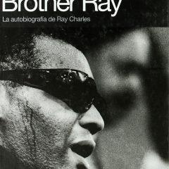 Brother Ray; la autobiografía de Ray Charles, de David Ritz (1978)