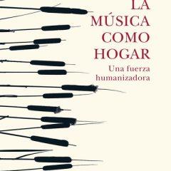 La música como hogar, de Alicja Gescinska (2019)
