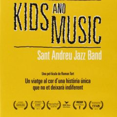A Film About Kids and Music. Sant Andreu Jazz Band, de Ramon Tort (2013)