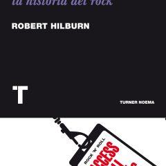 Desayuno con John Lennon y otras crónicas para la historia del rock, de Robert Hilburn (2009)
