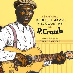 Héroes del blues, el jazz y el country, de Robert Crumb (2016)