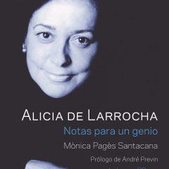 Alicia de Larrocha: Notas para un genio, de Mònica Pagès Santacana (2016)